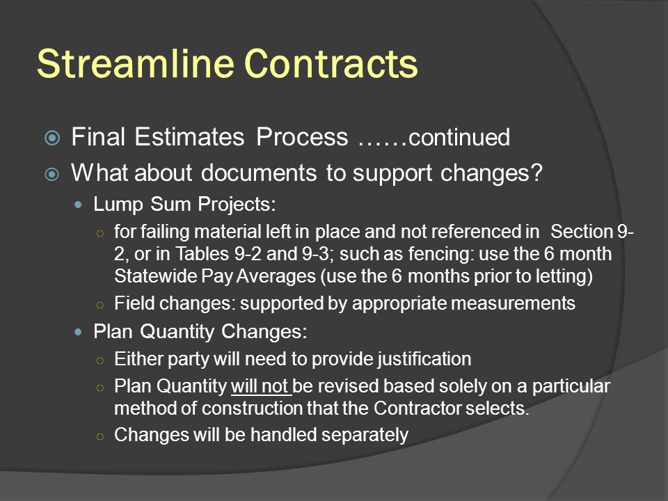 Streamline Contracts Final Estimates Process ……continued