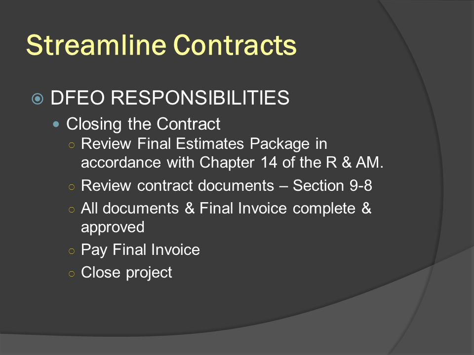 Streamline Contracts DFEO RESPONSIBILITIES Closing the Contract