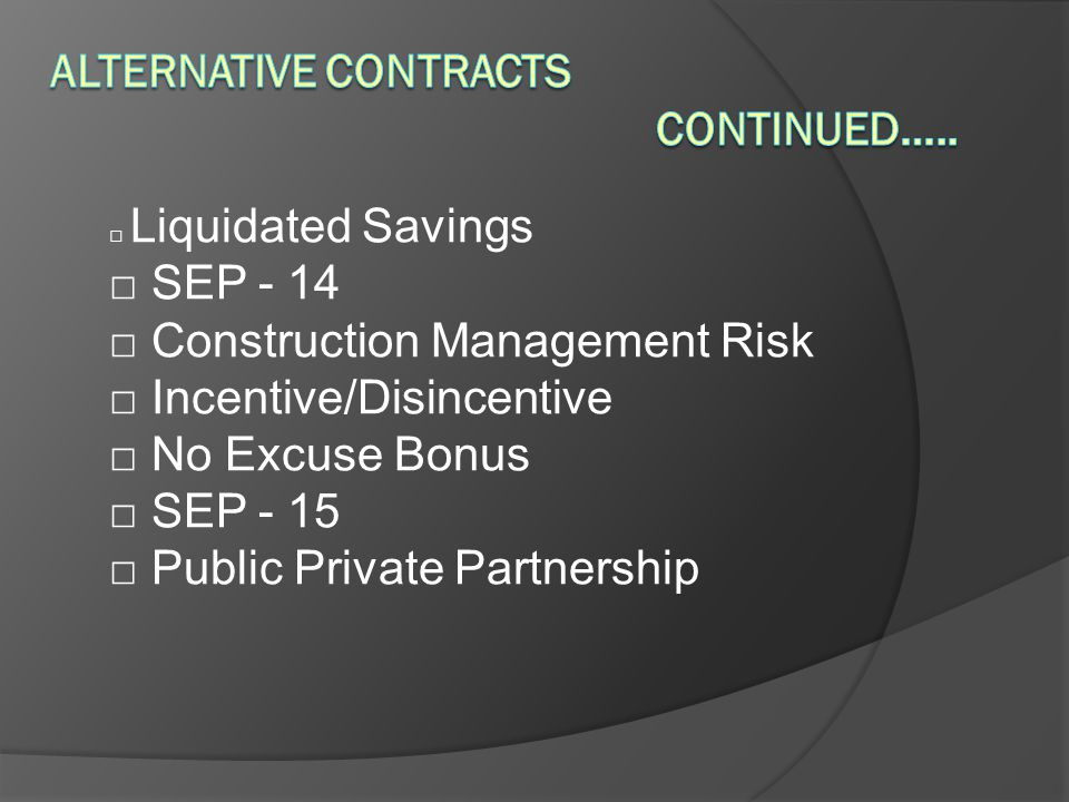 Alternative Contracts Continued…..