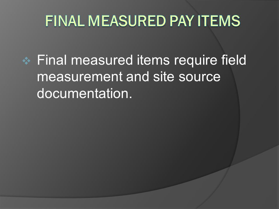 Final Measured Pay items