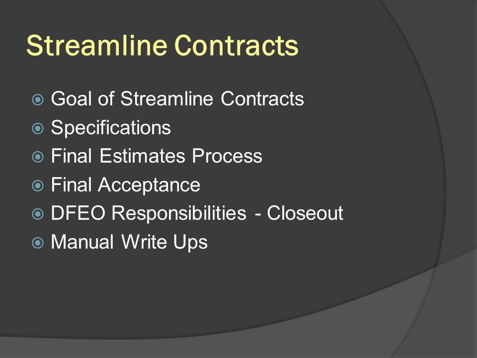 Streamline Contracts Goal of Streamline Contracts Specifications