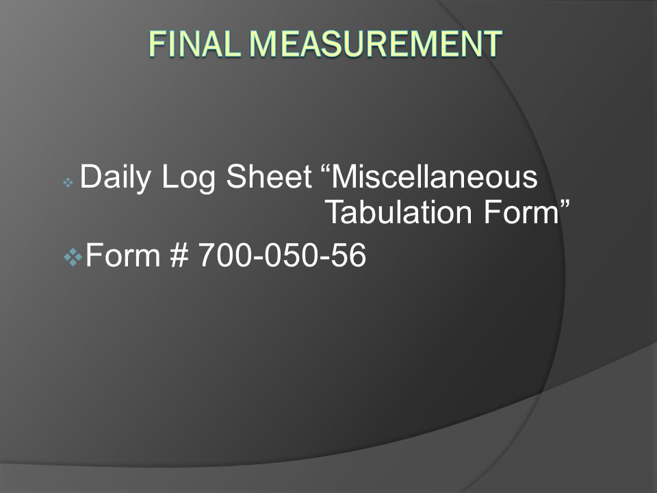 Daily Log Sheet Miscellaneous Tabulation Form Form # 700-050-56