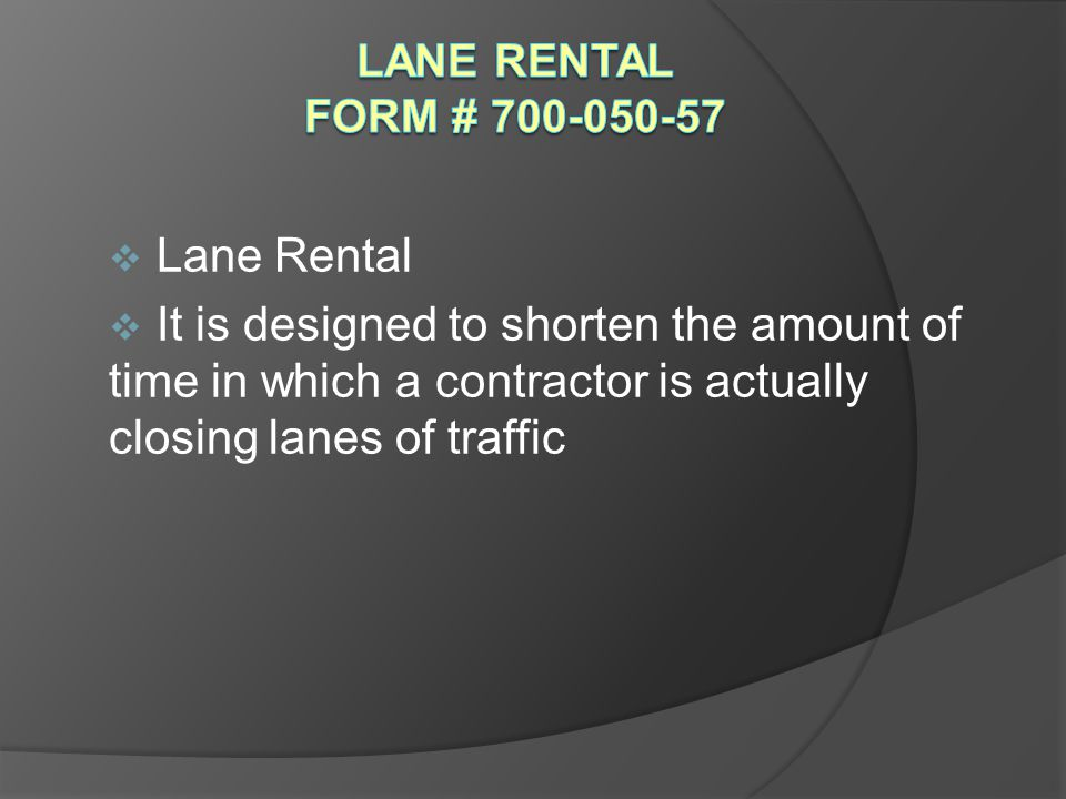 Lane Rental Form # 700-050-57 What is Lane Rental