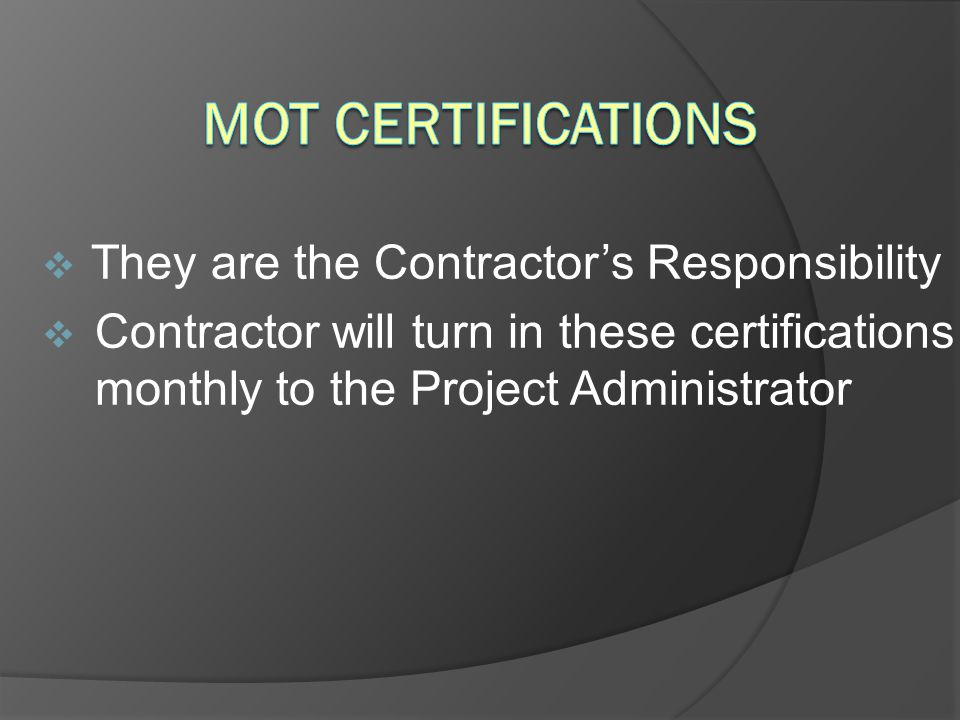 MOT Certifications They are the Contractor's Responsibility