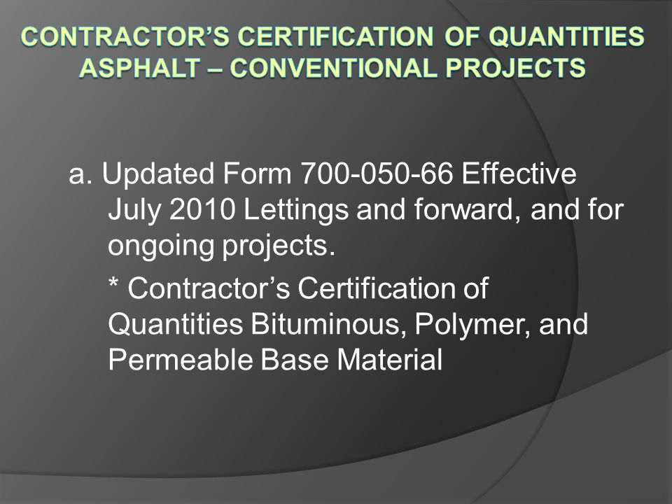 Contractor's Certification of Quantities Asphalt – Conventional Projects