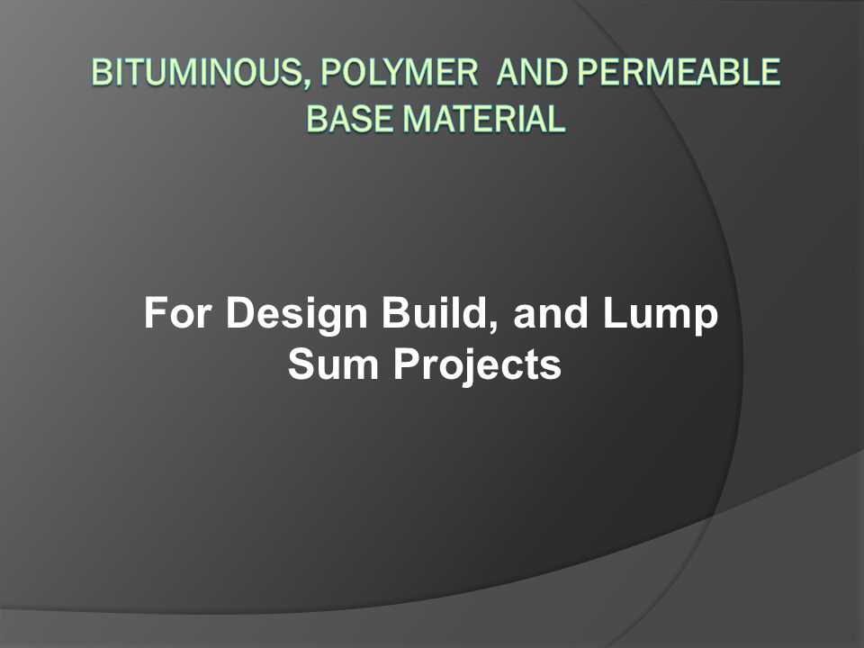 Bituminous, Polymer and Permeable Base Material