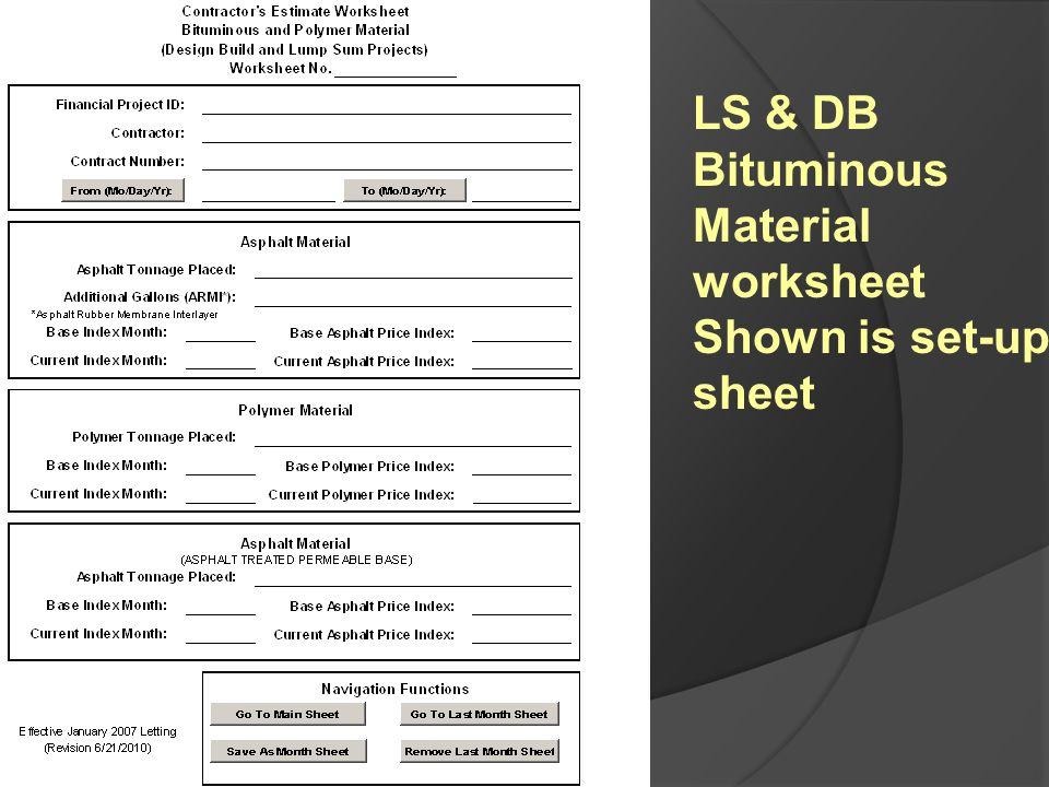 LS & DB Bituminous Material worksheet Shown is set-up sheet