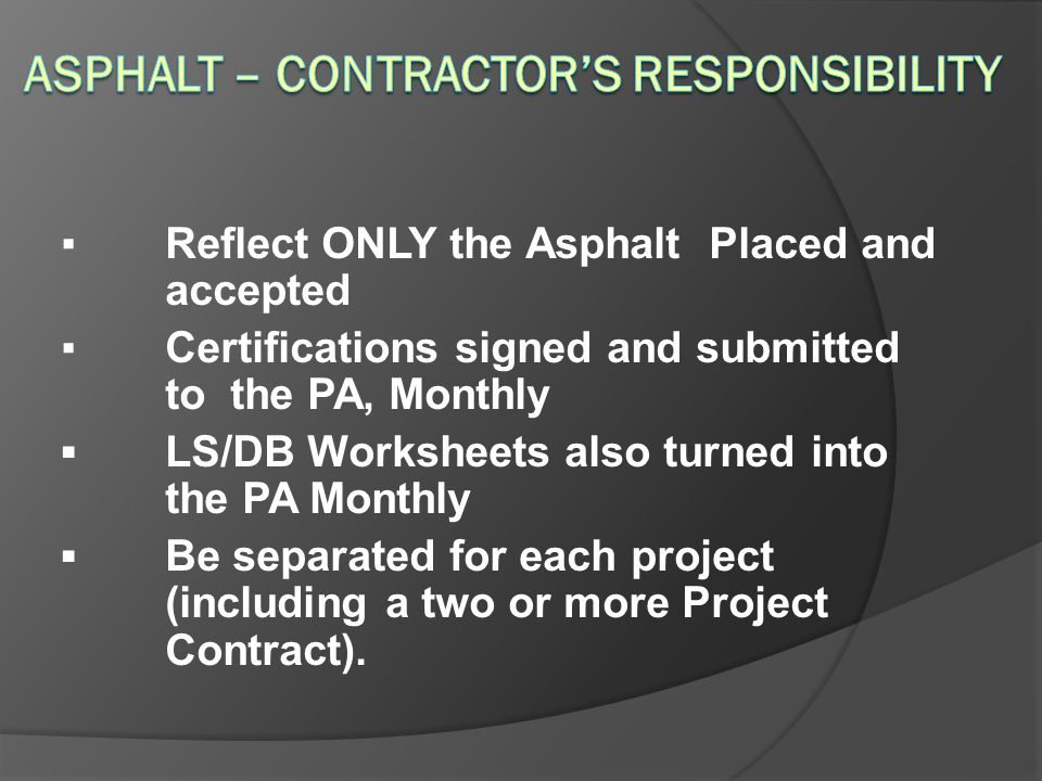 Asphalt – Contractor's Responsibility