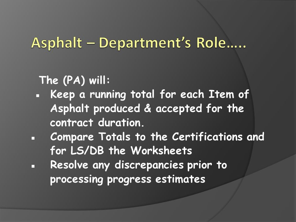 Asphalt – Department's Role…..