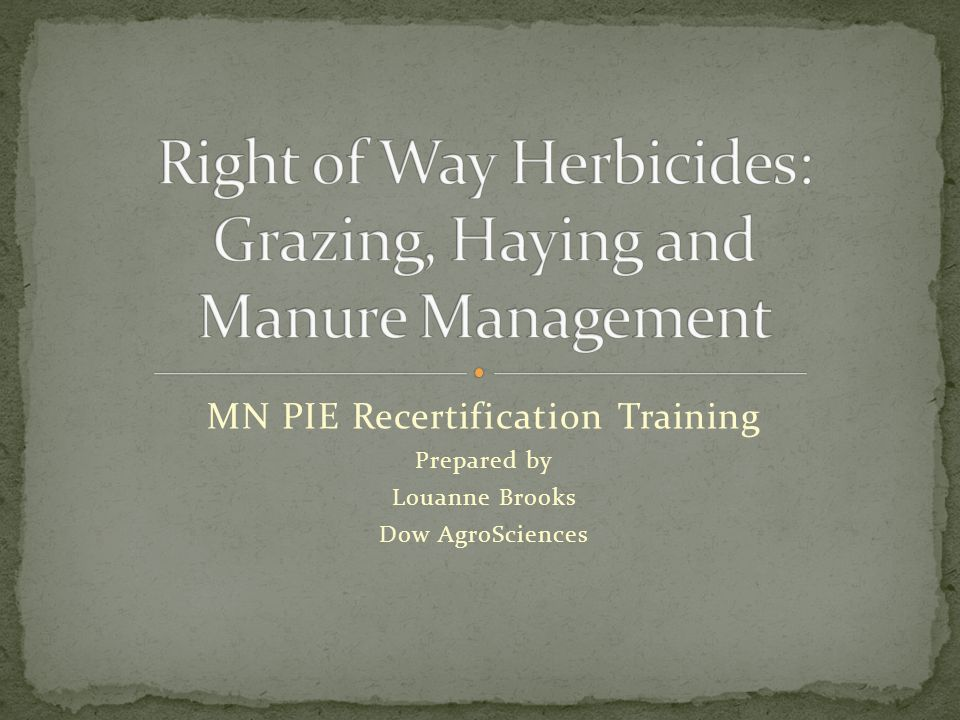 Right of Way Herbicides: Grazing, Haying and Manure Management