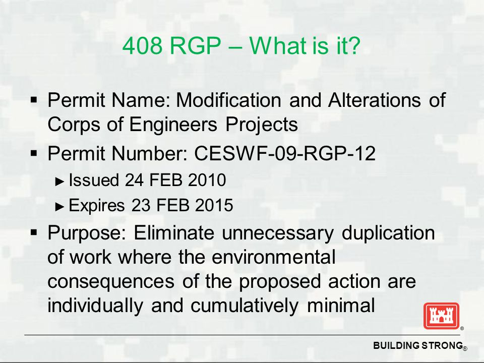 408 RGP – What is it Permit Name: Modification and Alterations of Corps of Engineers Projects. Permit Number: CESWF-09-RGP-12.