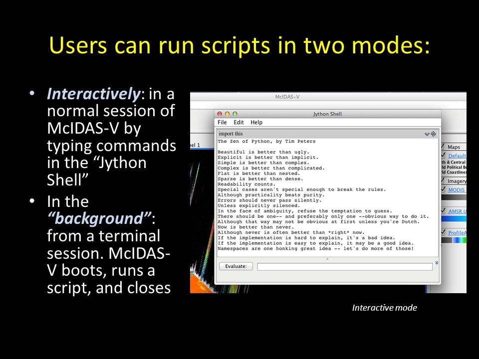 Users can run scripts in two modes: