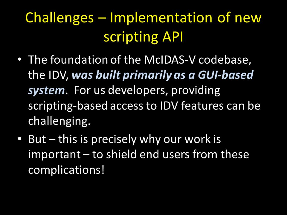 Challenges – Implementation of new scripting API