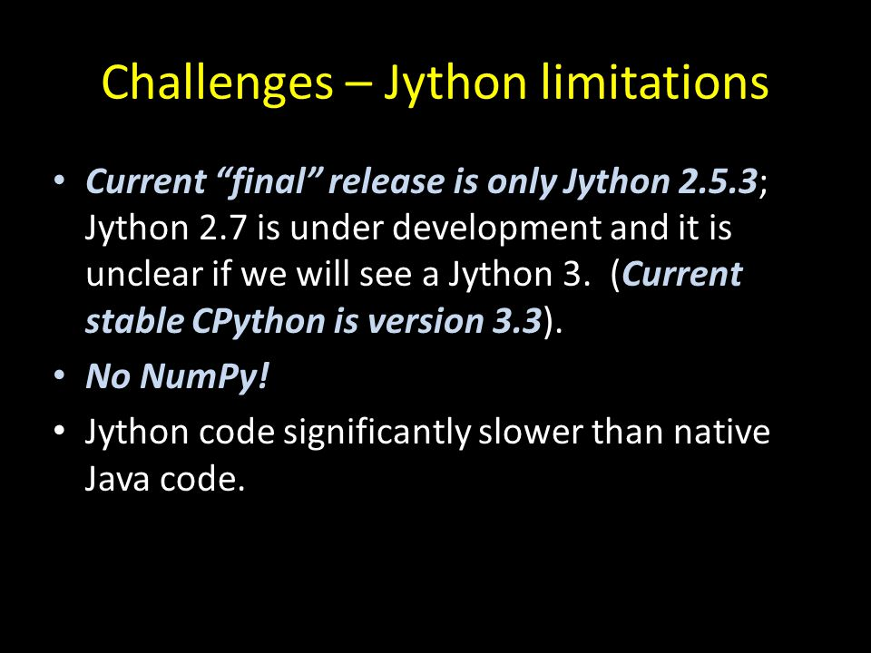 Challenges – Jython limitations
