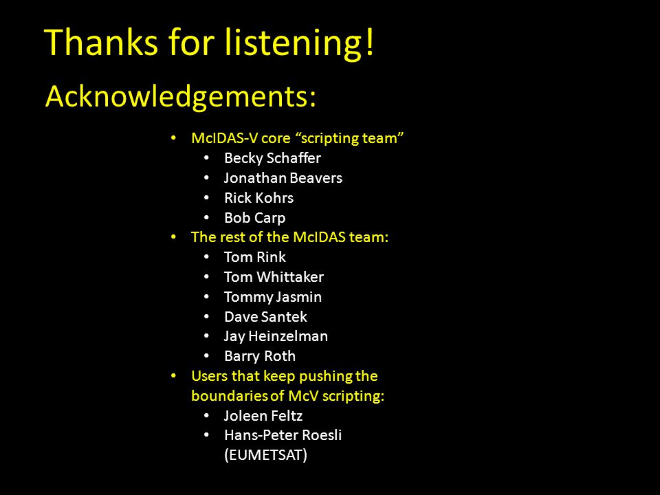 Thanks for listening! Acknowledgements: McIDAS-V core scripting team