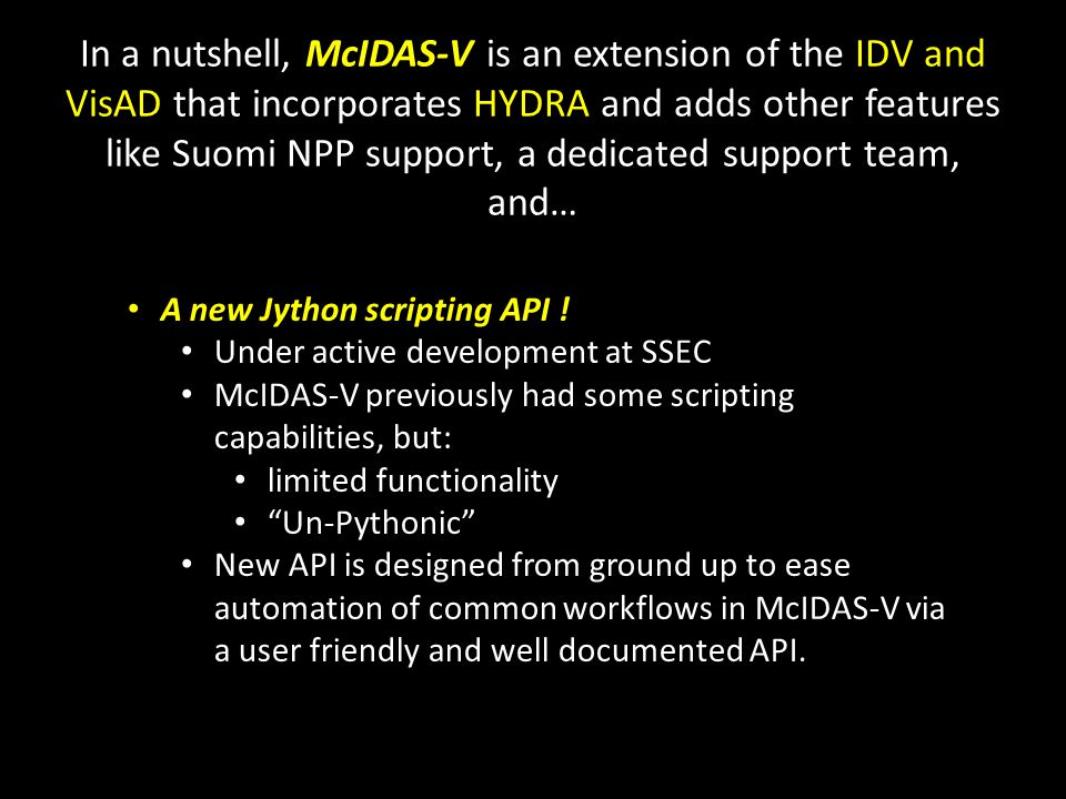 In a nutshell, McIDAS-V is an extension of the IDV and VisAD that incorporates HYDRA and adds other features like Suomi NPP support, a dedicated support team, and…
