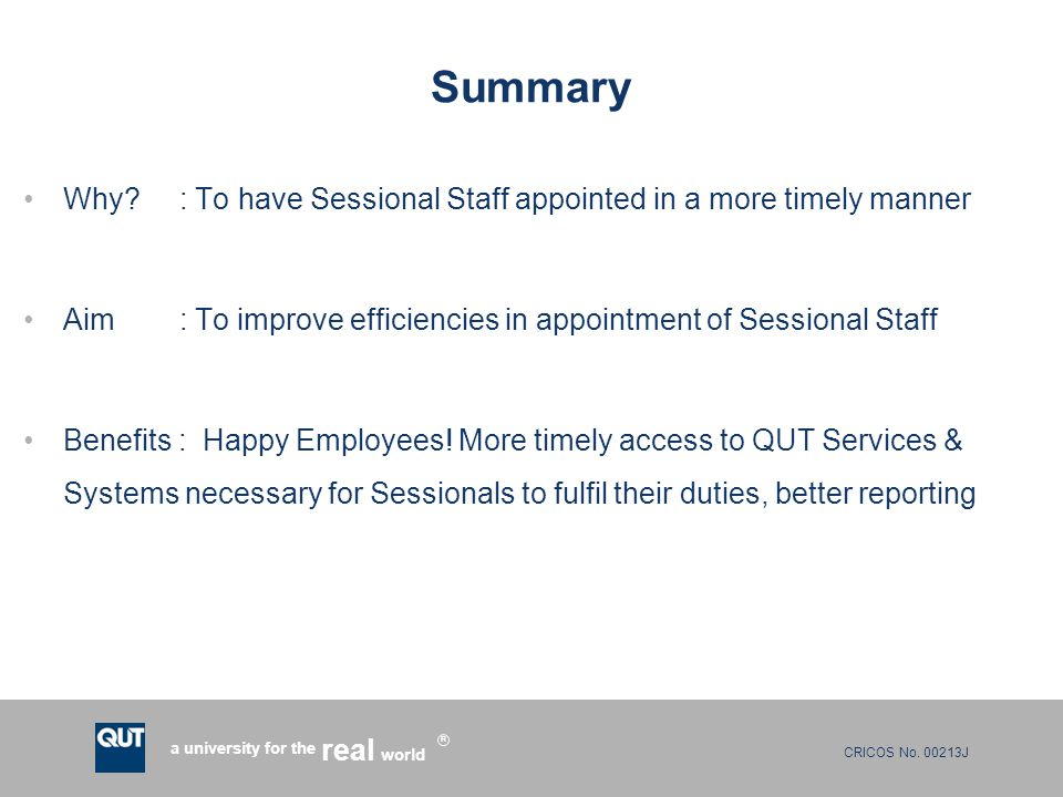Summary Why : To have Sessional Staff appointed in a more timely manner. Aim : To improve efficiencies in appointment of Sessional Staff.