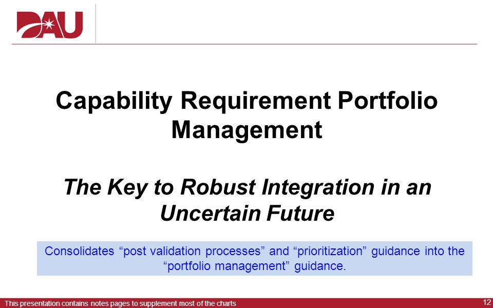 Capability Requirement Portfolio Management The Key to Robust Integration in an Uncertain Future