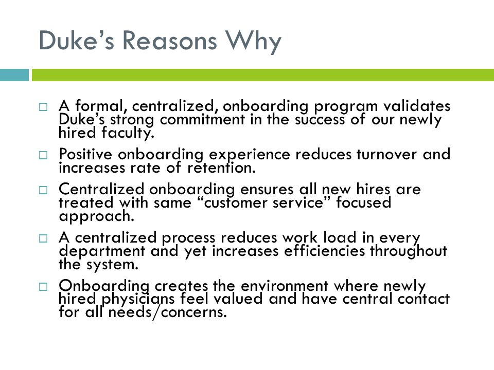 Duke's Reasons Why A formal, centralized, onboarding program validates Duke's strong commitment in the success of our newly hired faculty.