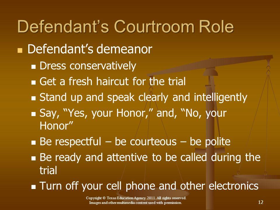 Defendant's Courtroom Role