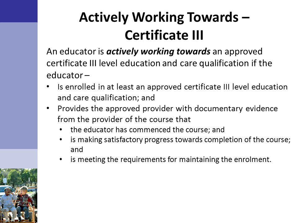 Actively Working Towards – Certificate III