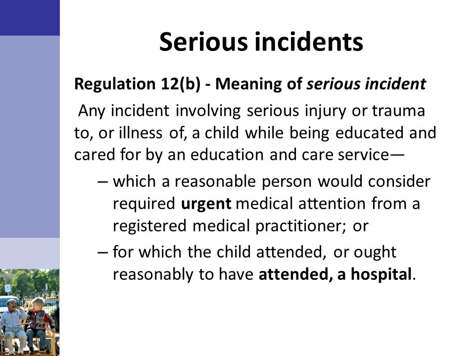 Serious incidents Regulation 12(b) - Meaning of serious incident