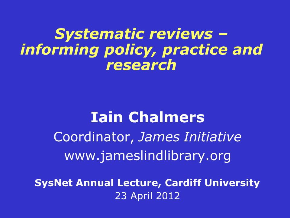Systematic reviews – informing policy, practice and research