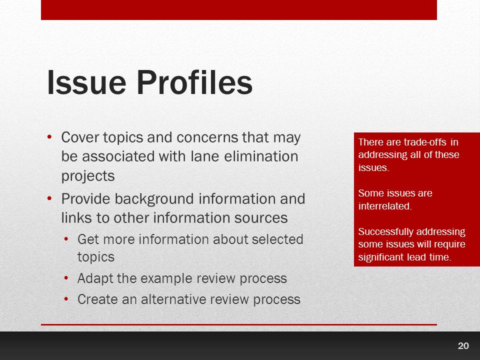 Issue Profiles Cover topics and concerns that may be associated with lane elimination projects.
