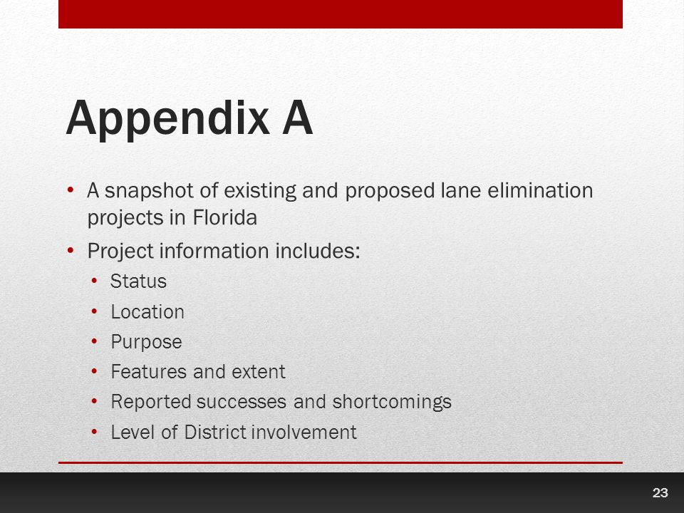 Appendix A A snapshot of existing and proposed lane elimination projects in Florida. Project information includes: