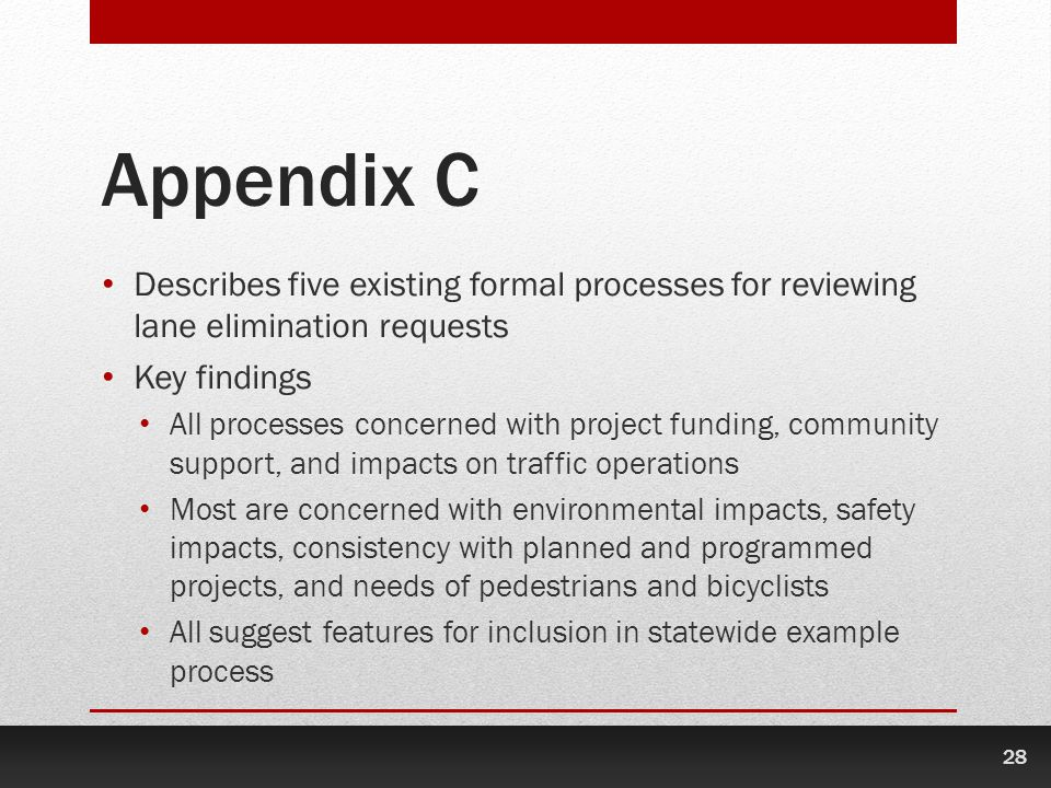 Appendix C Describes five existing formal processes for reviewing lane elimination requests. Key findings.