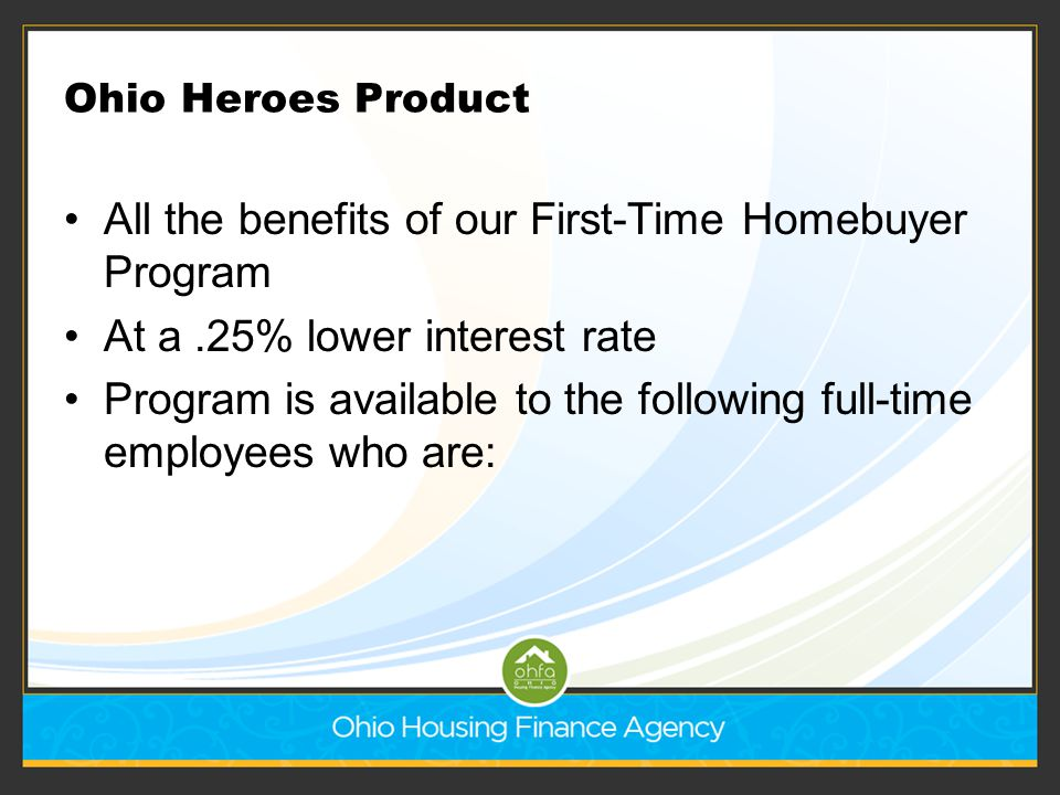 All the benefits of our First-Time Homebuyer Program