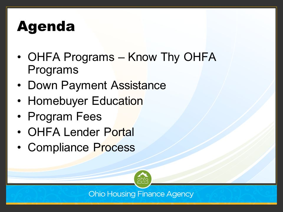 Agenda OHFA Programs – Know Thy OHFA Programs Down Payment Assistance