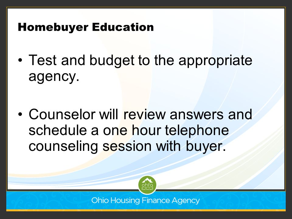Test and budget to the appropriate agency.