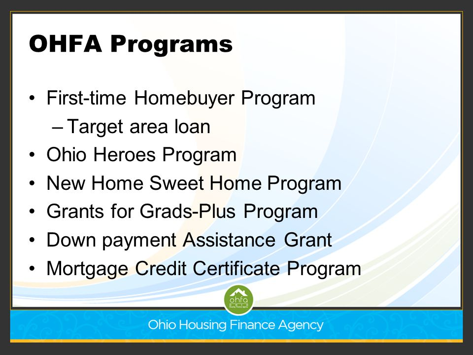 OHFA Programs First-time Homebuyer Program Target area loan