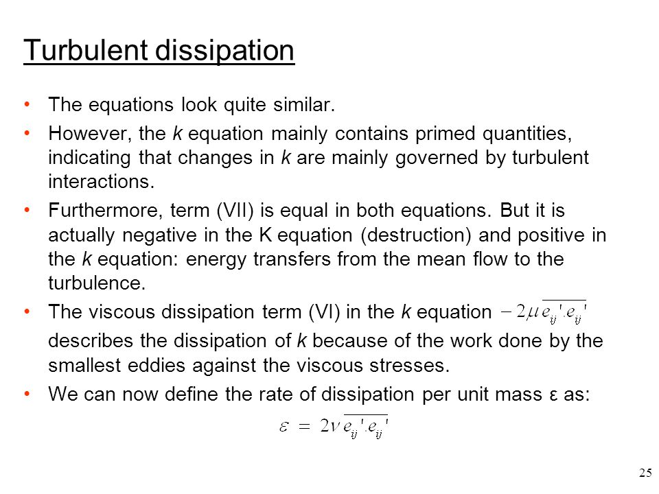 Turbulent dissipation