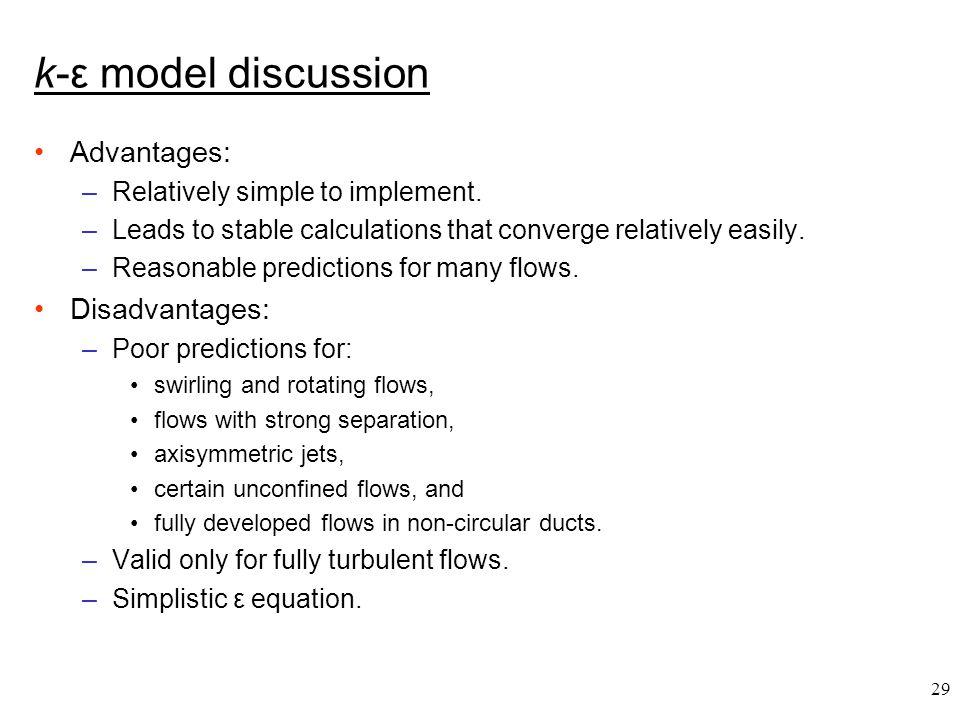 k-ε model discussion Advantages: Disadvantages: