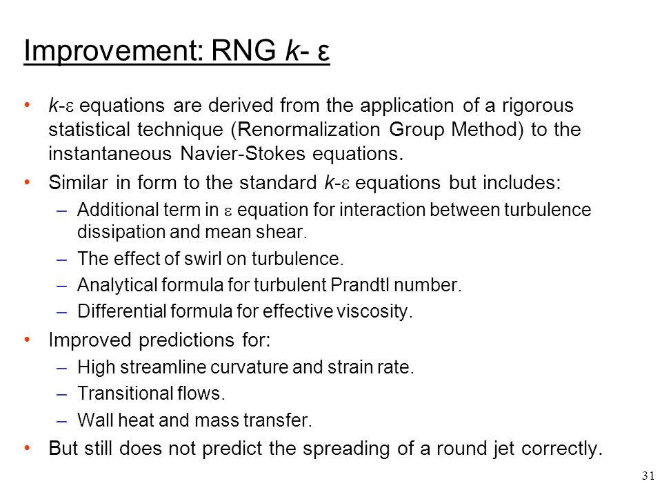 Improvement: RNG k- ε