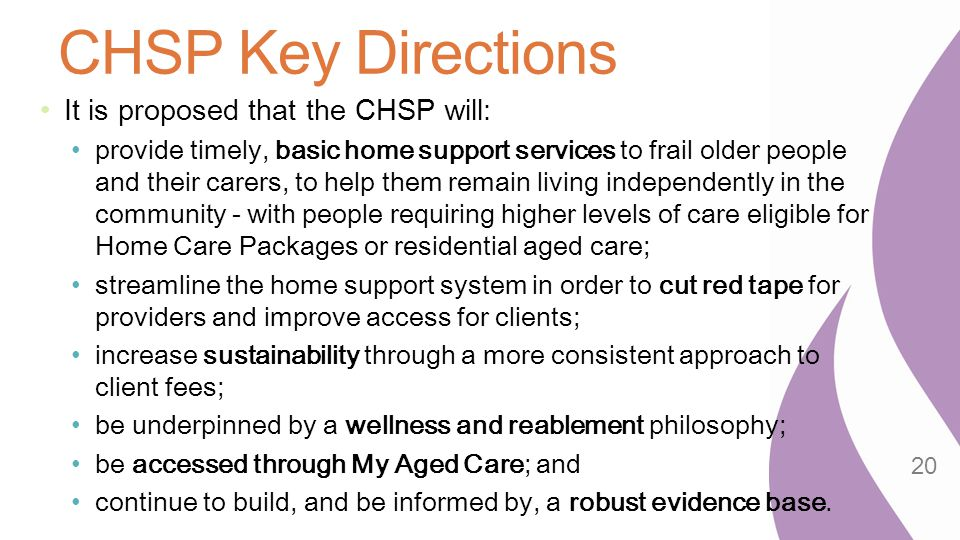 CHSP Key Directions It is proposed that the CHSP will: