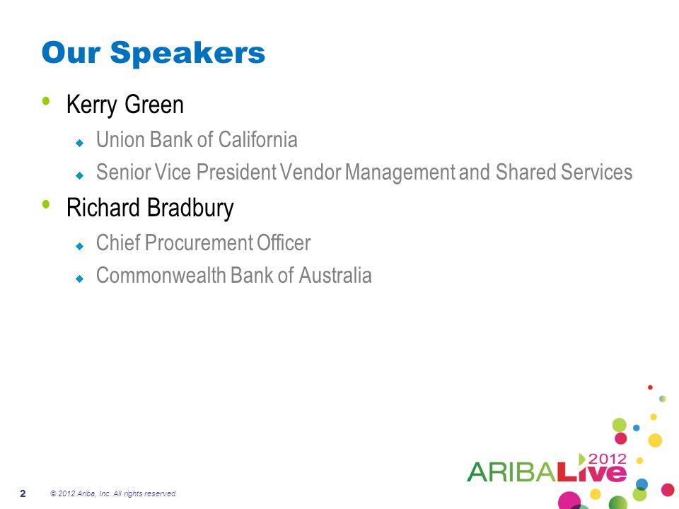Our Speakers Kerry Green Richard Bradbury Union Bank of California