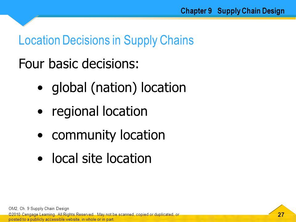 Location Decisions in Supply Chains Four basic decisions: