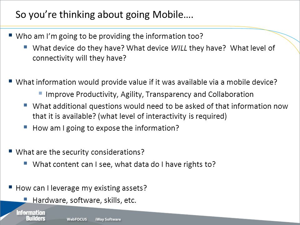 So you're thinking about going Mobile….
