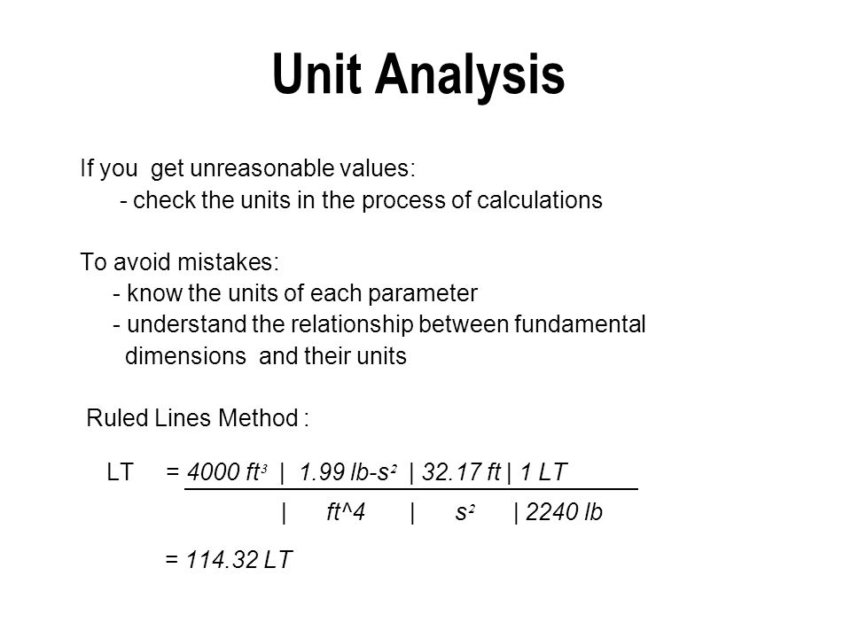 Unit Analysis If you get unreasonable values: