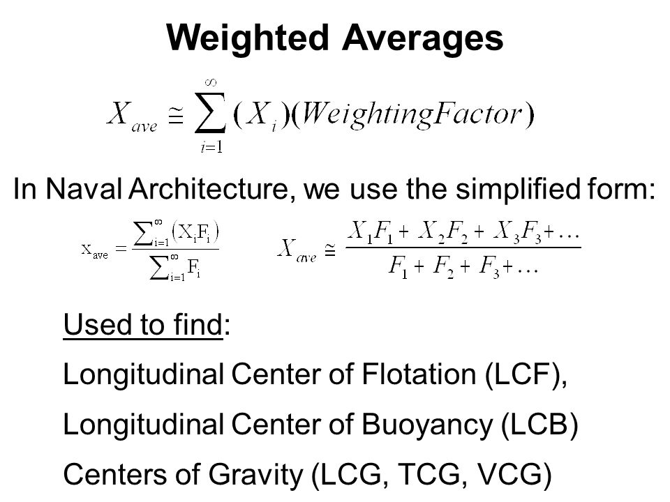 Weighted Averages In Naval Architecture, we use the simplified form: