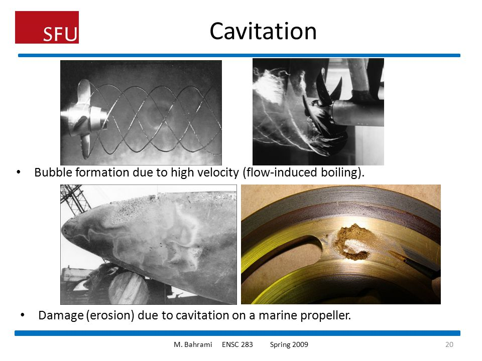 Cavitation Bubble formation due to high velocity (flow-induced boiling). Damage (erosion) due to cavitation on a marine propeller.