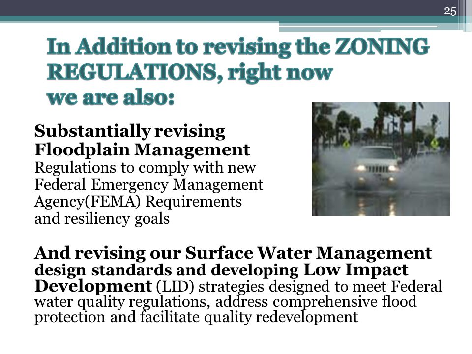In Addition to revising the ZONING REGULATIONS, right now we are also: