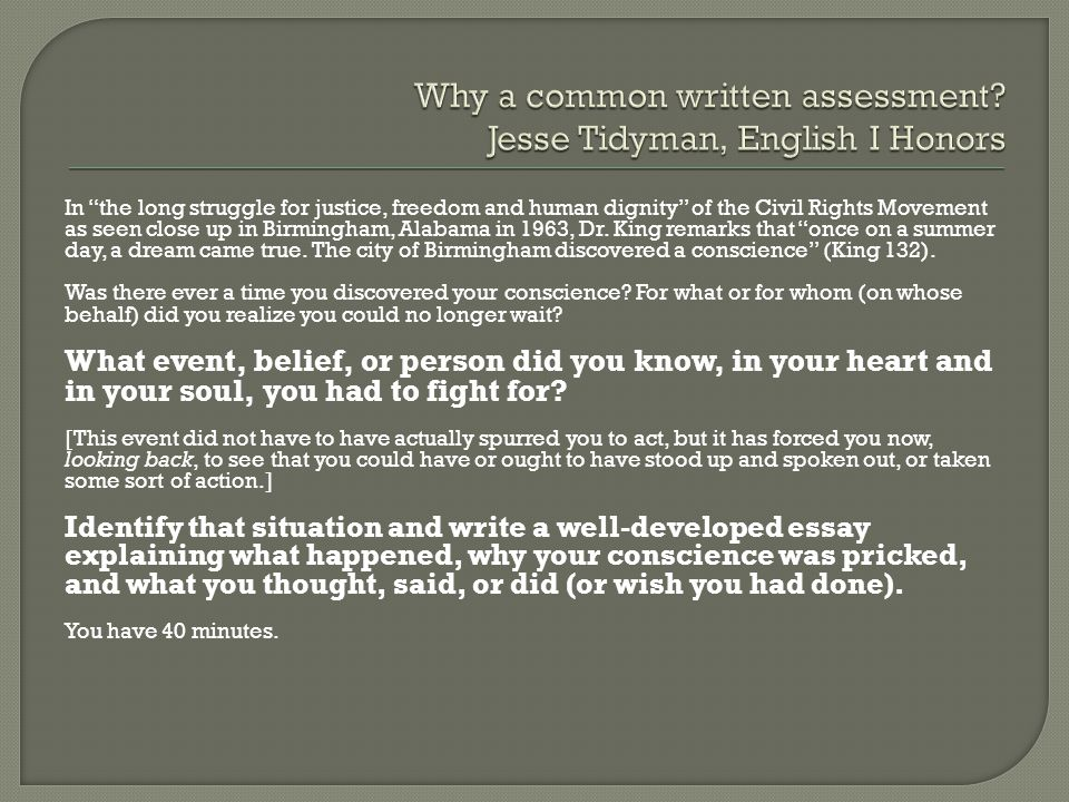 Why a common written assessment Jesse Tidyman, English I Honors