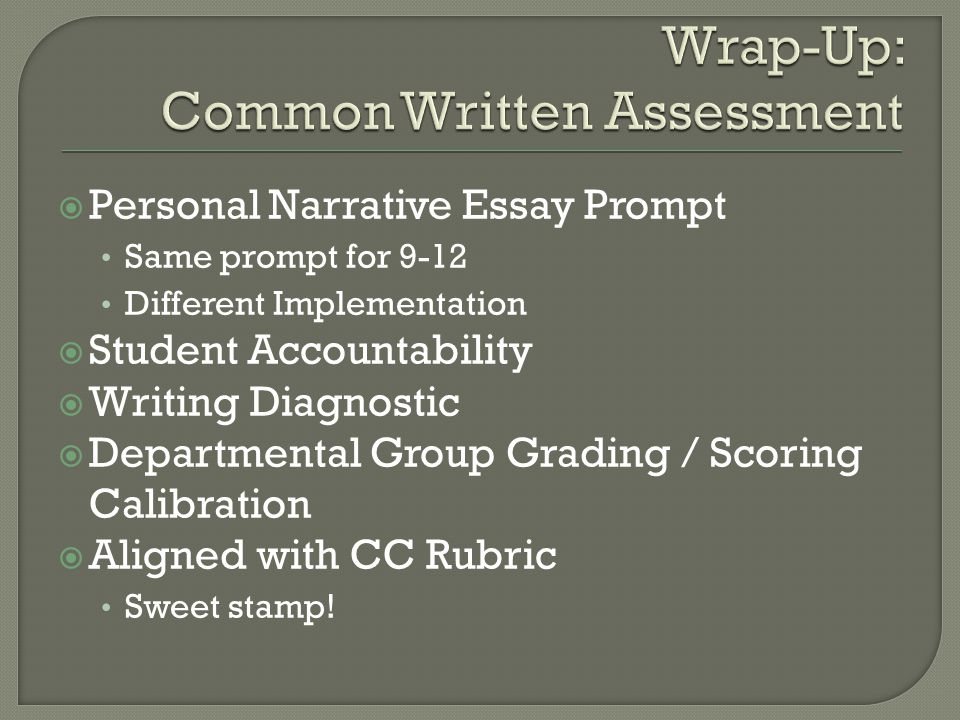 Wrap-Up: Common Written Assessment