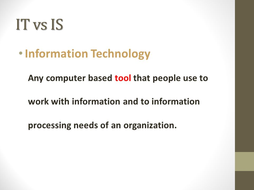 IT vs IS Information Technology