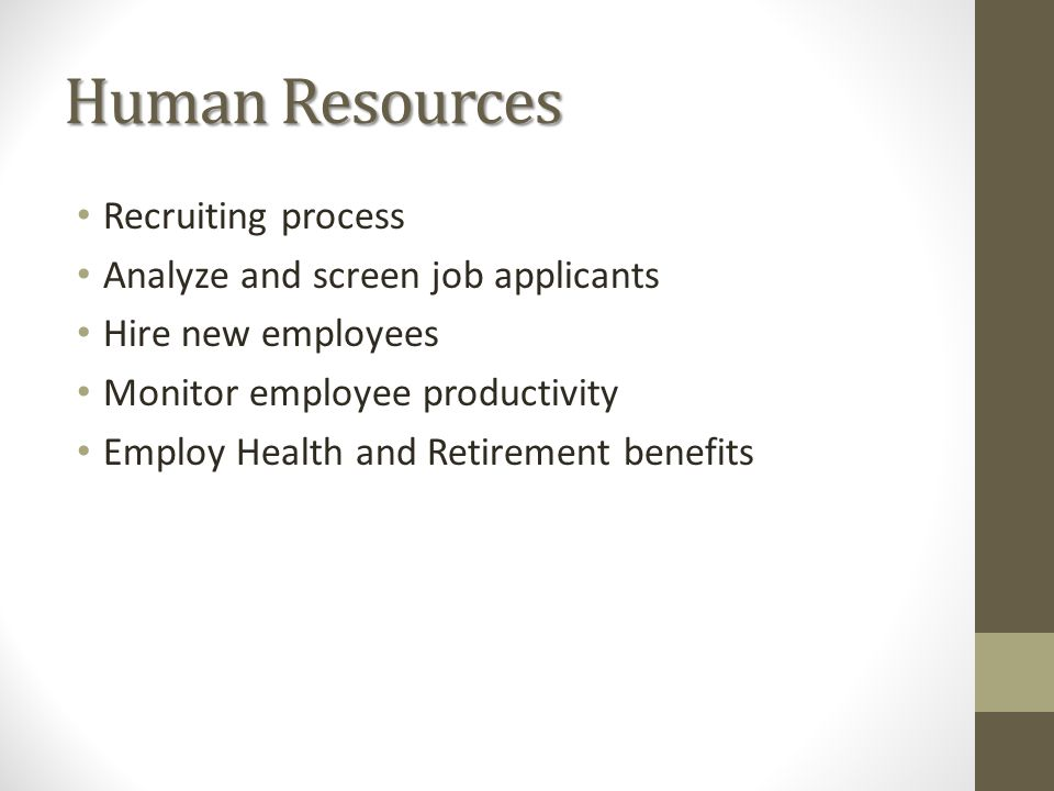 Human Resources Recruiting process Analyze and screen job applicants