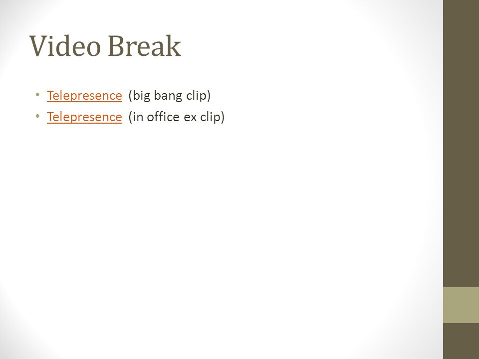 Video Break Telepresence (big bang clip)